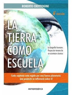 Libro La Tierra Como La Escuela Crottogini Última Ed. Papel