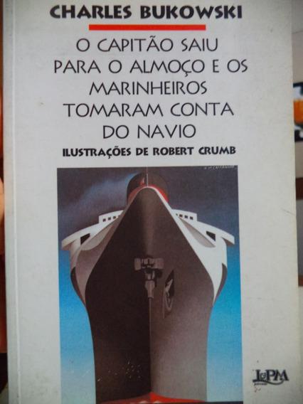 Charles Bukowski O Capitao Saiu Para O Almoco - Robert Crumb