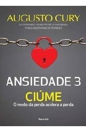Ansiedade 3 - Ciúme Cury, Augusto