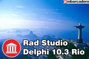 Rad Studio Delphi 10.3 Rio Completo - Só Hoje