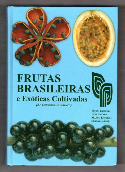 Frutas Brasileiras E Exóticas Cultivadas - Harri Lorenzi
