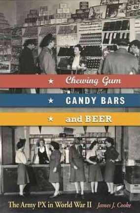 Chewing Gum, Candy Bars, And Beer - James J Cooke (hardba...