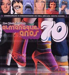 Livro - Almanaque Anos 70 - Ana Maria Bahiana