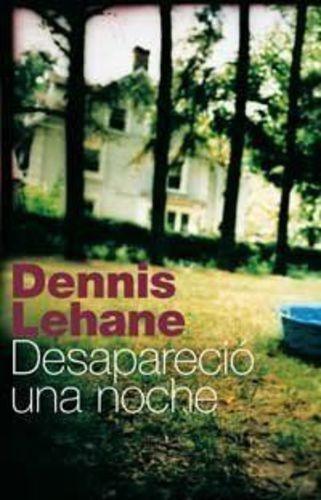 Desaparecio Una Noche - (spanish Edition) Dennis Lehane