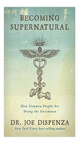 Imagen 1 de 2 de Libro/book Becoming Supernatural By Dr. Joe Dispenza- Inglés
