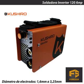 Soldadora Inverter 120a Kushiro Electrodo 1,6 A 3 Mm Slim150