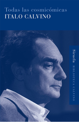 Imagen 1 de 3 de Todas Las Cosmicómicas - Tapa Dura, Italo Calvino, Siruela