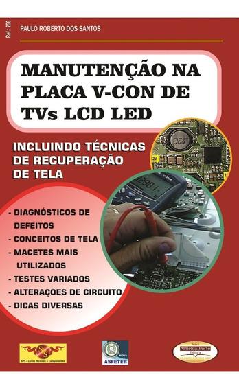 Livro Manutenção Placa V-con De Tvs Lcd E Led. Ref. 256