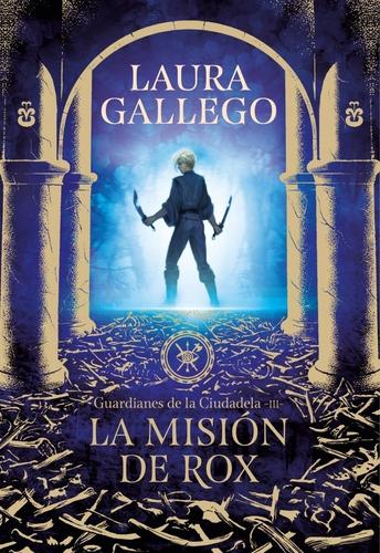 Guardianes De La Ciudadela Misión De Rox / Gallego