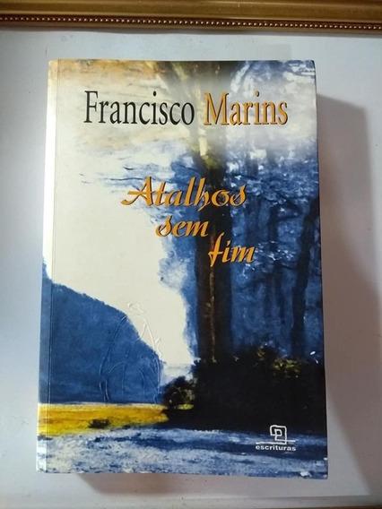 Livro Atalhos Sem Fim Francisco Marins Escrituras 2004