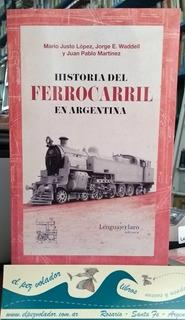 Historia Del Ferrocarril En Argentina Mario Justo López