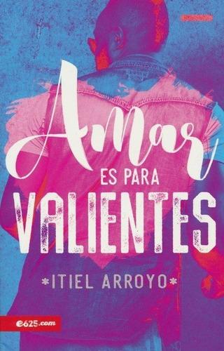 Imagen 1 de 6 de Amar Es Para Valientes, Itiel Arroyo