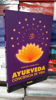 Ayurveda Conciencia De Vida. F. Ciarlotti. Editorial Lea.