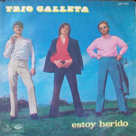 Trio Galleta - Estoy Herido Vinilo Lp. (leer Descripción)