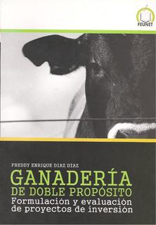 Ganadería De Doble Propósito / Freddy Díaz Díaz