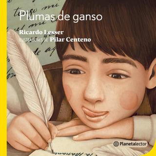 Plumas De Ganso De Ricardo Lesser - Planetalector Argentina