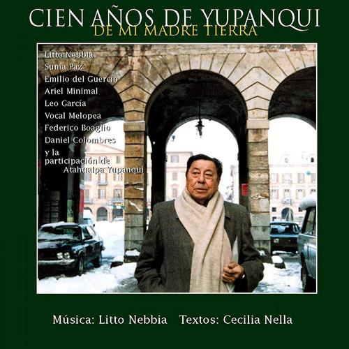 Cien Años De Yupanqui - Cd