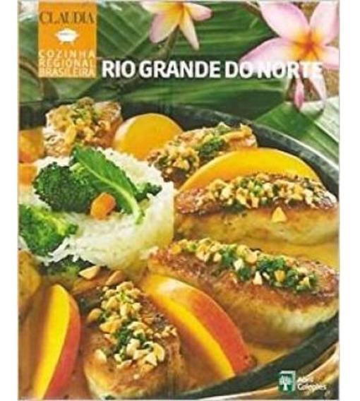 Livro Rio Grande Do Norte - Cozinha Regional Brasileira (sld