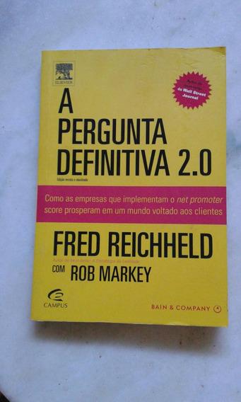 A Pergunta Definitiva 2.0 Fred Reichheld