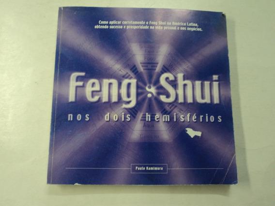 Feng Shui Nos Dois Hemisférios - Paulo Kamimura