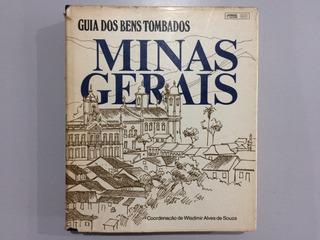 Livro Guia Dos Bens Tombados Minas Gerais Wladimir Alves