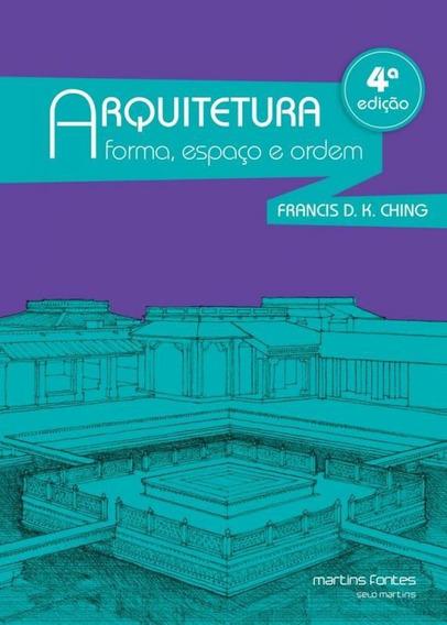 Arquitetura - Forma Espaco E Ordem - Martins