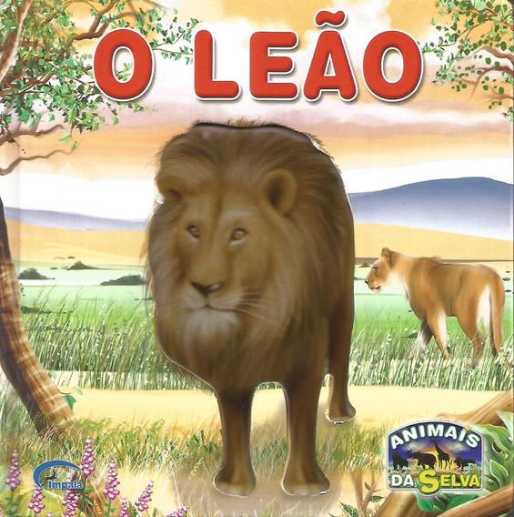 O Leão - Coleção Animais Da Selva