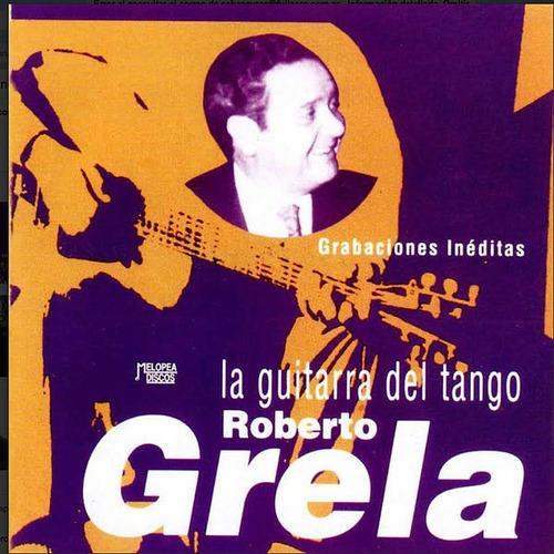 Roberto Grela - La Guitarra Del Tango - Cd