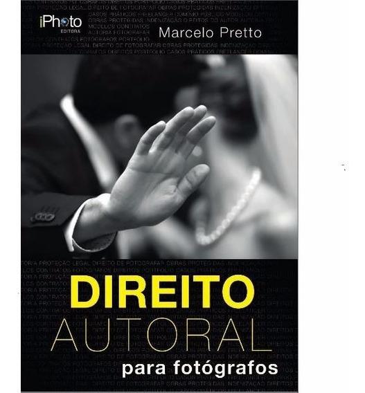 Livro Direito Autoral Para Fotógrafos Marcelo Pretto Iphoto