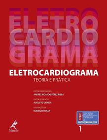 Eletrocardiograma - Teoria E Prática , Augusto