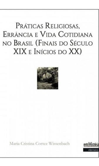 Praticas Religiosas, Errancia E Vida Cotidiana No Brasil