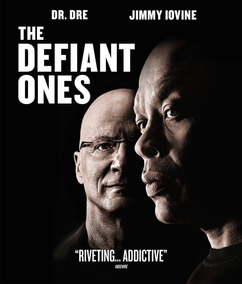 The Defiant Ones - Dr Dre And Jimmy Iovine (2018)