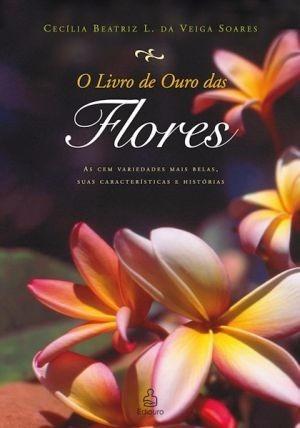 Livro O Livro De Ouro Das Flores Cecília Beatriz Soares