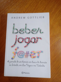 Livro Beber Jogar Foder Autor Andrew Gottlieb .obc Store