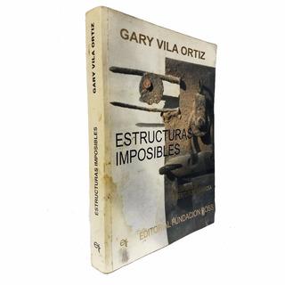 Estructuras Imposibles - Gary Vila Ortiz - Autografiado
