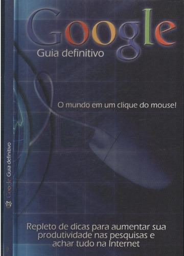 Google Guia Definitivo De Guilherme Gouvea Pícolo E Outro...