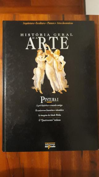 História Geral Da Arte - Pintura I - Livro