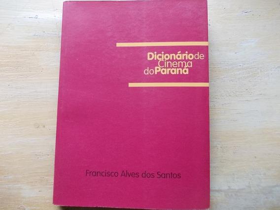 Livro - Dicionário De Cinema Do Paraná Francisco A. Santos