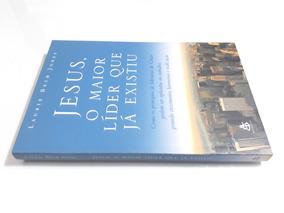 Livro: Jesus - O Maior Líder Que Já Existiu - Laurie Beth