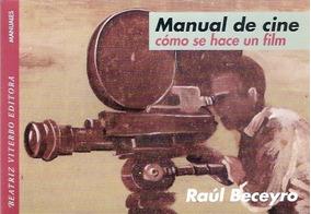 Livro Manual De Cine Como Se Hace Un Film Raul Beceyro
