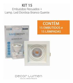 Kit 15 Embutidos Recuados + Lamp. Led Dicróica Branco Quente