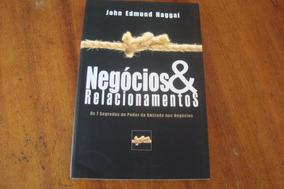 Negocios E Relacionamentos Os 7 Segredos / John E Haggai