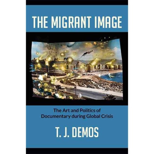 Imagen 1 de 1 de La Imagen De Migrantes: El Arte Y La Política Del