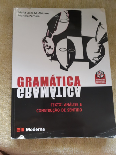 Gramática Texto  Análise E Construção De Sentido