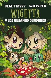 Wigetta Y Los Gusanos Guasones - Vegetta777 Willyrex