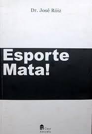Livro - Esporte Mata - Dr.josé Róiz - Novo Sem Uso !