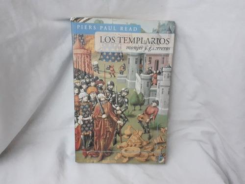 Imagen 1 de 6 de Los Templarios Monjes Y Guerreros Read Piers Paul Vergara