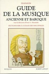 Guide De La Musique Ancienne Et Baroque - Dictionnaire À L