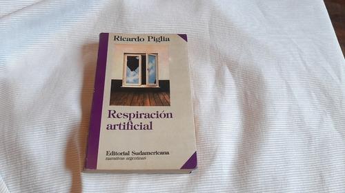 Respiracion Artificial Ricardo Piglia Sudamericana