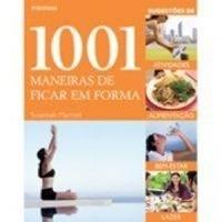 Livro 1001 Maneiras De Ficar Em Forma Susannah Mannott